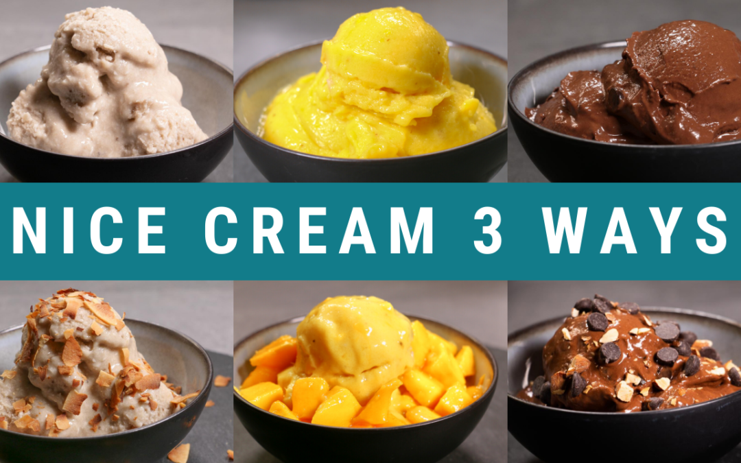 3 SIMPLE AND HEALTHY NICE CREAMS